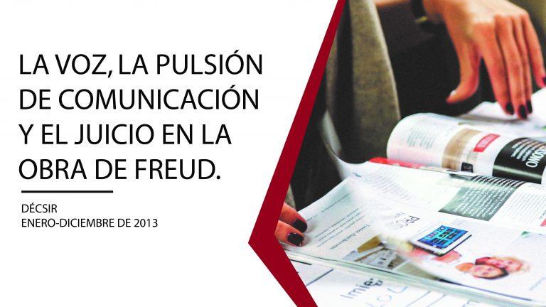 La voz, la pulsión de comunicación y el juicio en la obra de Freud.